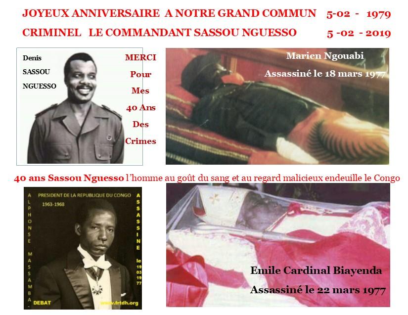 Sassou a inauguré son règne voici 40 ans par le sang de Marien Ngouabi, Massamba Débat et le Cardinal. Là où il est personne ne peut lever la tête. Sinon c'est la solution finale. (Droit à l'éducation et au développement culturel)